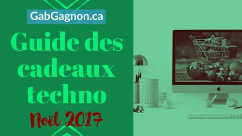 Guide cadeaux techno 2017