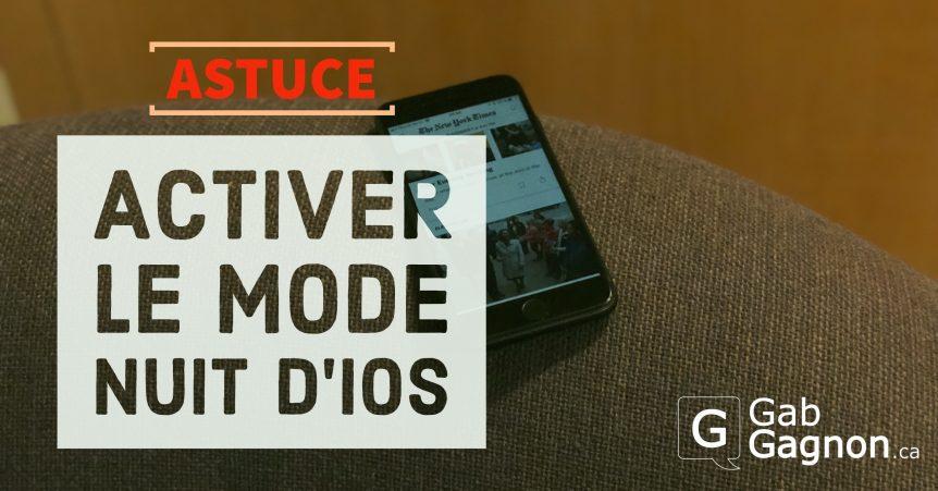 astuce activer le mode nuit d ios sur son iphone ou ipad. Black Bedroom Furniture Sets. Home Design Ideas