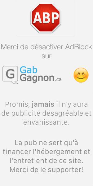 Merci de mettre GabGagnon.ca sur votre liste blanche