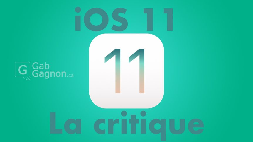 iOS 11 review GabGagnon.ca